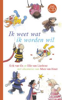 Ik weet wat ik worden wil Erik van Os en Elle van Lieshout